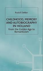 Childhood, Memory and Autobiography in Holland (Early Modern History)