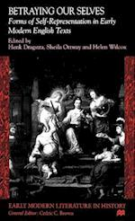 Betraying Our Selves (Early Modern Literature in History)