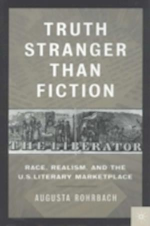 Truth Stranger Than Fiction : Race, Realism, and the U.S. Literary Market Place