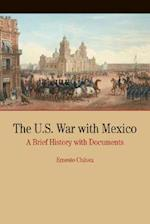 The U.S. War With Mexico af Ernesto Chavez