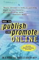 How to Publish and Promote Online af M. J. Rose, Angela Adair-Hoy