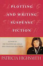 Plotting and Writing Suspense Fiction af Patricia Highsmith