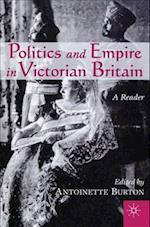 Politics and Empire in Victorian Britain af Antoinette Burton
