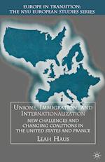Unions, Immigration, and Internationalization (Europe in Transition: The Nyu European Studies Series)