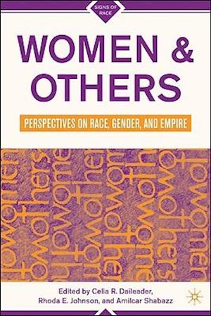 Women & Others: Perspectives on Race, Gender, and Empire