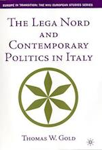 The Lega Nord and Contemporary Politics in Italy (Europe in Transition: The NYU European Studies)