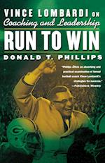 Run to Win: Vince Lombardi on Coaching and Leadership af Don Phillips, Donald T. Phillips
