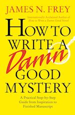 How to Write a Damn Good Mystery