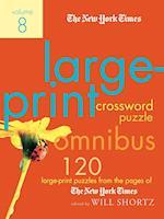 The New York Times Large-Print Crossword Puzzle Omnibus, Volume 8 (New York Times Large Print Crossword Puzzle Omnibus, nr. 8)