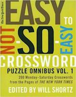 The New York Times Easy to Not-So-Easy Crossword Puzzle Omnibus (New York Times Crossword Puzzles Omnibus, nr. 1)