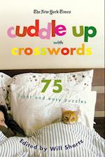 The New York Times Cuddle Up with Crosswords (New York Times Crossword Collections)