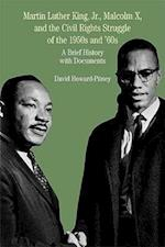 Martin Luther King, Jr., Malcolm X, and the Civil Rights Struggle of the 1950s and 1960s (Bedford Series in History Culture Paperback)