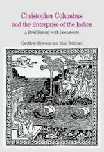 Christopher Columbus and the Enterprise of the Indies (The Bedford Series in History and Culture)