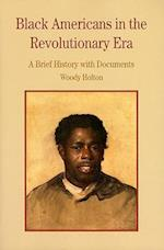 Black Americans in the Revolutionary Era (The Bedford Series in History and Culture)