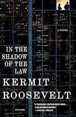 In the Shadow of the Law af Kermit Roosevelt