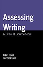 Assessing Writing af Brian Huot