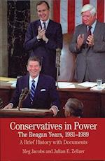 Conservatives in Power: the Reagan Years, 1981-1989 (The Bedford Series in History and Culture)