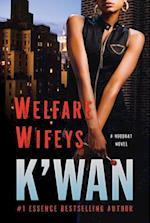 Welfare Wifeys (A Hood Rat Novel)