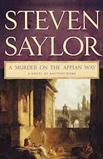 A Murder on the Appian Way (Novels of Ancient Rome, nr. 5)