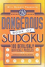 Will Shortz Presents the Dangerous Book of Sudoku (Will Shortz Presents)