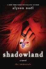 Shadowland (Immortals Alyson Noel, nr. 3)