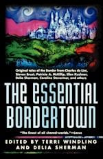 The Essential Bordertown (Borderlands, nr. )