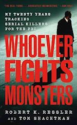 Whoever Fights Monsters (St. Martin's True Crime Library)