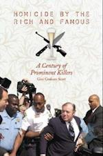 Homicide by the Rich and Famous: A Century of Prominent Killers af Gini Graham Scott