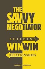 Savvy Negotiator, The: Building Win/Win Relationships af William Morrison