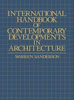 International Handbook of Contemporary Developments in Architecture af Warren Sanderson