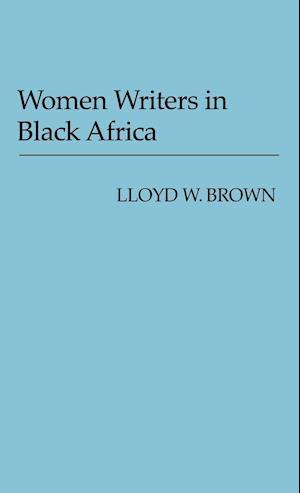 Women Writers in Black Africa.