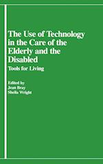 The Use of Technology in the Care of the Elderly and the Disabled