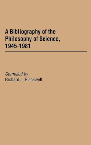 A Bibliography of the Philosophy of Science, 1945-1981