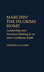 Marchin' the Pilgrims Home (CONTRIBUTIONS TO THE STUDY OF RELIGION, nr. 10)