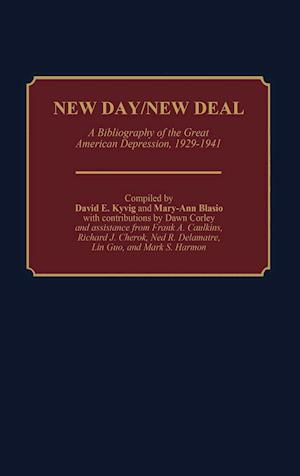 New Day/New Deal: A Bibliography of the Great American Depression, 1929-1941