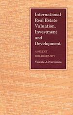 International Real Estate Valuation, Investment and Development (BIBLIOGRAPHIES AND INDEXES IN ECONOMICS AND ECONOMIC HISTORY, nr. 7)