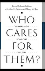 Who Cares for Them? (CONTRIBUTIONS TO THE STUDY OF AGING, nr. 16)
