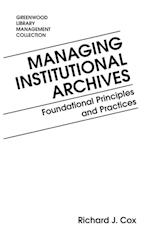 Managing Institutional Archives (Greenwood Library Management Collection)