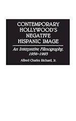 Contemporary Hollywood's Negative Hispanic Image: An Interpretive Filmography, 1956-1993 af Alfred Richard
