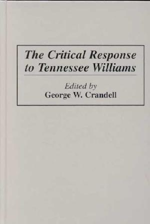 The Critical Response to Tennessee Williams
