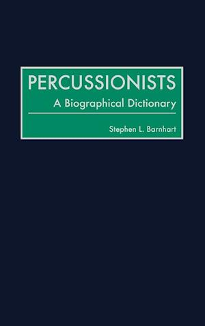 Percussionists: A Biographical Dictionary
