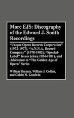 More EJS: Discography of the Edward J. Smith Recordings (Discographies: Association for Recorded Sound Collections Discographic Reference)