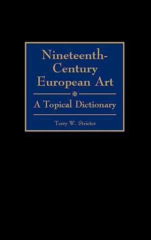 Nineteenth-Century European Art: A Topical Dictionary