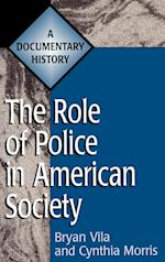 The Role of Police in American Society (Primary Documents in American History and Contemporary Issues)