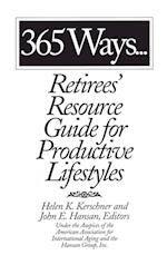 365 Ways...Retirees' Resource Guide for Productive Lifestyles