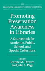 Promoting Preservation Awareness in Libraries (Greenwood Library Management Collection)