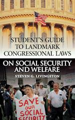 Student's Guide to Landmark Congressional Laws on Social Security and Welfare (Student's Guide to Landmark Congressional Laws)