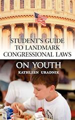 Student's Guide to Landmark Congressional Laws on Youth (Student's Guide to Landmark Congressional Laws)