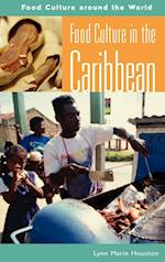 Food Culture in the Caribbean (Food Culture Around the World)