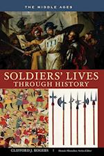 Soldiers' Lives through History - The Middle Ages (Soldiers' Lives Through History)